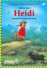 Johanna Spyri: Heidi - Klasszikusok kisebbeknek -  (Könyv)