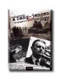 Nagy András: A Bang-Jensen ügy - '56 nyugati ellENSZelében -  (Könyv)