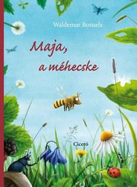Waldemar Bonsels, Frauke Nahgang: Maja, a méhecske -  (Könyv)