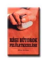 Ellinor Schnaus: Régi bútorok felületkezelése -  (Könyv)