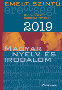 Emelt szintű érettségi - magyar nyelv és irodalom - 2019 -  (Könyv)