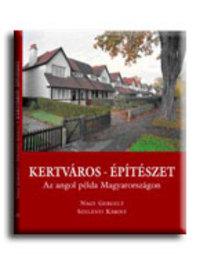 Nagy Gergely-Szelényi Károly: Kertváros - építészet -  (Könyv)