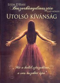 Leda D'Rasi: Utolsó kívánság - Boszorkánydinasztia 1. -  (Könyv)