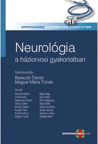 Prof.dr. Bereczki Dániel, Dr. Magyar Mária Tünde: Neurológia a háziorvosi gyakorlatban -  (Könyv)