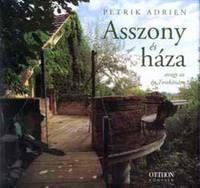 Petrik Adrien: Asszony és háza - Avagy az én Toszkánám -  (Könyv)
