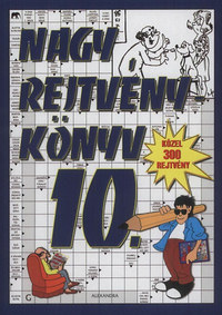 Nagy rejtvénykönyv 10. - Közel 300 rejtvény -  (Könyv)