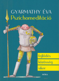 Dr. Gyarmathy Éva: Pszichomeditáció -  (Könyv)