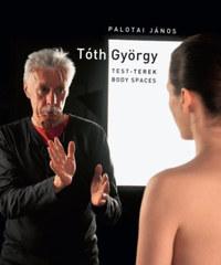Palotai János: Tóth György - Test-terek / Body spaces -  (Könyv)
