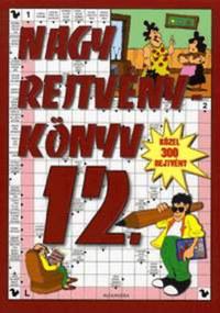 Nagy rejtvénykönyv 12. - Közel 300 rejtvény -  (Könyv)