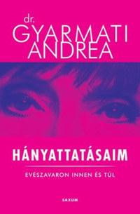 Dr. Gyarmati Andrea: Hányattatásaim -  (Könyv)