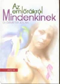 Dr. Demeter Jolán: Az emlőrákról mindenkinek -  (Könyv)
