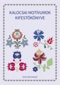 Kalocsai motívumok kifestőkönyve -  (Könyv)