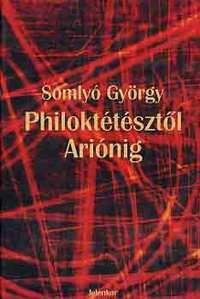 Somlyó György: Philoktétésztől Ariónig I-II. -  (Könyv)