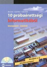 Bíró Zsolt, Fodor Zsolt, Csúri Péter: 10 próbaérettségi informatikából - Középszint - Írásbeli - CD melléklettel -  (Könyv)