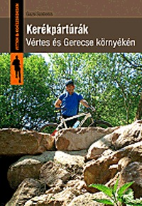 Gazsi Szabolcs: Kerékpártúrák Vértes és Gerecse környékén -  (Könyv)
