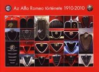 Groll Róbert, Takács Ákos: Az Alfa Romeo története 1910-2010 -  (Könyv)