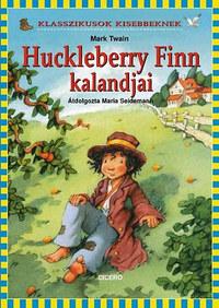 Mark Twain: Huckleberry Finn kalandjai - Klasszikusok kisebbeknek -  (Könyv)