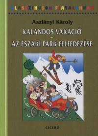 Aszlányi Károly (Kirk van Hossum): Kalandos vakáció - Az északi park felfedezése -  (Könyv)