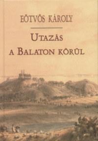 Eötvös Károly: Utazás a Balaton körül -  (Könyv)