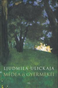 Ljudmila Ulickaja: Médea és gyermekei -  (Könyv)
