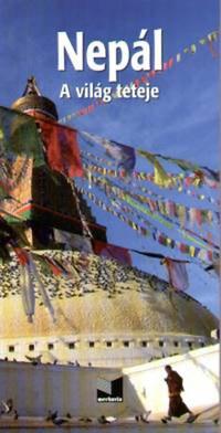 Justh Szilvia (szerk.): Nepál - A világ teteje -  (Könyv)