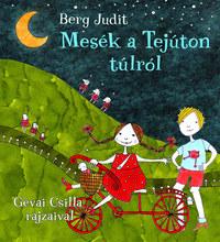 Berg Judit: Mesék a Tejúton túlról -  (Könyv)