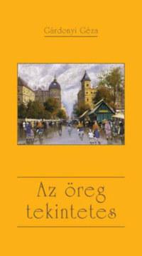 Gárdonyi Géza: Az öreg tekintetes -  (Könyv)