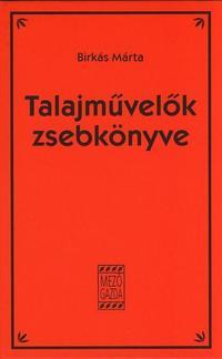 Birkás Márta: Talajművelők zsebkönyve -  (Könyv)