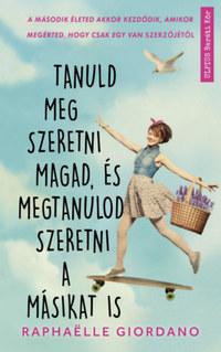 Raphaelle Giordano: Tanuld meg szeretni magad, és megtanulod szeretni a másikat is - Cupido szárnyai papírból vannak -  (Könyv)