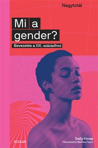 Sally Hines: Mi a gender? - Bevezetés a XXI. századhoz -  (Könyv)