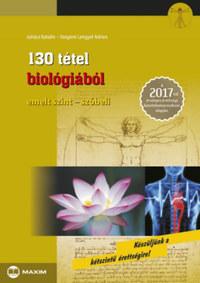 Juhász Katalin, Vargáné Lengyel Adrien: 130 tétel biológiából (emelt szint - szóbeli) - A 2017-től érvényes érettségi követelményrendszer alapján -  (Könyv)