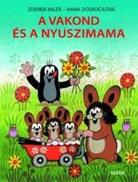 Hana Doskocilová, Zdenek Miler: A vakond és a nyuszimama -  (Könyv)