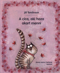 Jill Tomlinson: A cica, aki haza akart menni -  (Könyv)