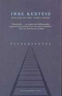 Kertész Imre: Fatelessness -  (Könyv)