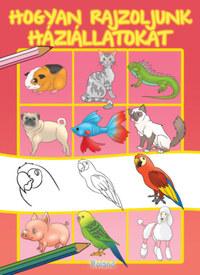 Hogyan rajzoljunk háziállatokat -  (Könyv)