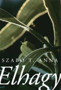 Szabó T. Anna: Elhagy -  (Könyv)