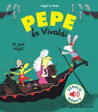 Magali Le Huche: Pepe és Vivaldi - Zenélő könyv -  (Könyv)