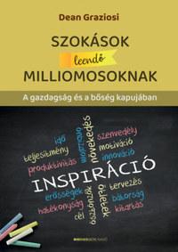 Dean Graziosi: Szokások leendő milliomosoknak - A gazdagság és a bőség kapujában -  (Könyv)