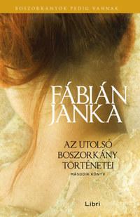 Fábián Janka: Az utolsó boszorkány történetei - Második könyv -  (Könyv)