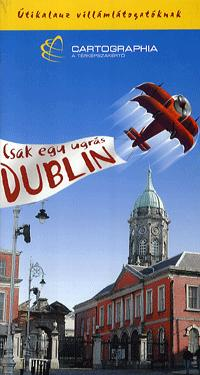 Dublin - Csak egy ugrás - Útikalauz villámlátogatóknak -  (Könyv)