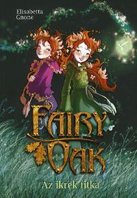 Elisabetta Gnone: Fairy Oak 1. - Az ikrek titka -  (Könyv)