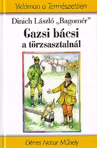 """Dinich László """"Bagomér"""": Gazsi bácsi a törzsasztalnál -  (Könyv)"""
