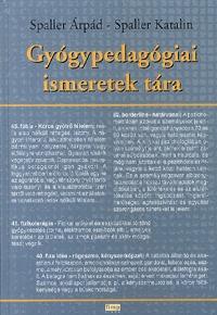 Spaller Árpád, Spaller Katalin: Gyógypedagógiai ismeretek tára -  (Könyv)