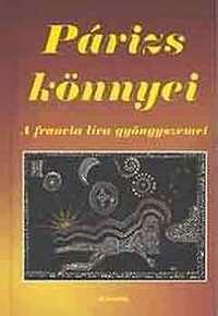 Vágó Zs.-Takács A.: Párizs könnyei - A francia líra gyöngyszemei -  (Könyv)