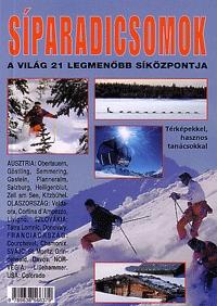 L. Kelemen Gábor: Síparadicsomok - A világ 21 legmenőbb síközpontja. Térképekkel, hasznos tanácsokkal (Könyv)