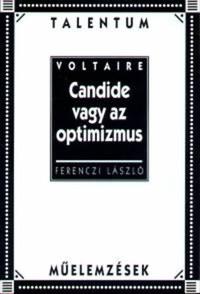 Ferenczi László: Candide vagy az optimizmus - Talentum műelemzések - Talentum műelemzések -  (Könyv)