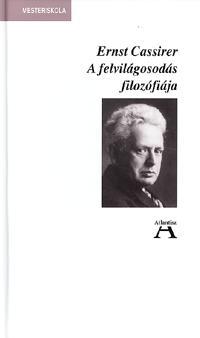 Ernst Cassirer: A felvilágosodás filozófiája -  (Könyv)
