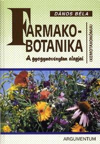 Dános Béla: Farmakobotanika - A gyógynövénytan alapjai (Kemotaxonómia) - A gyógynövénytan alapjai -  (Könyv)