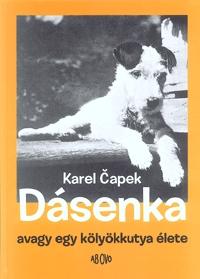 Karel Capek: Dásenka, avagy egy kölyökkutya élete -  (Könyv)