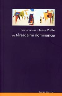 Felicia Pratto, Jim Sidanius: A társadalmi dominancia -  (Könyv)